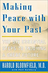 (Making Peace with Your Past: the Six Essential Steps to Enjoy a Great Future, Pub. Quill, 1350 Avenue of the Americas, New York, 10019, USA) By Harold H. Bloomfield (Author) Paperback on (Jun , 2001)