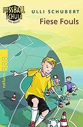 Fiese Fouls (Die Fußballschule am Meer, Band 1)