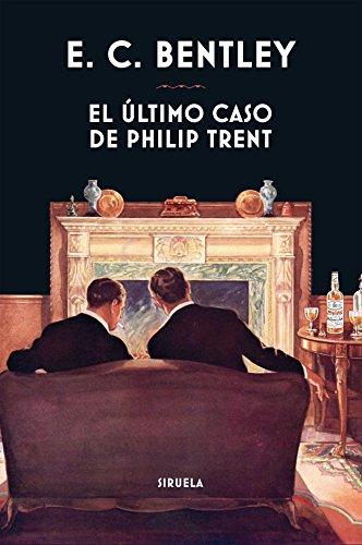 El último caso de Philip Trent (Libros del Tiempo) por E. C. Bentley