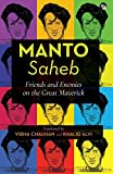 Manto-Saheb: Friends and Enemies on the Great Maverick