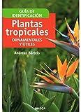 PLANTAS TROPICALES ORNAMENTALES Y UTILES
