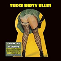 Those Dirty Blues, Vol. 2 (Digitally Remastered)