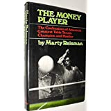 The money player;: The confessions of America's greatest table tennis champion and hustler by Marty Reisman (1974-08-01)