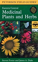 A Field Guide to Medicinal Plants and Herbs: Of Eastern and Central North America (Peterson Field Guides) by Steven Foster (1999-12-28)