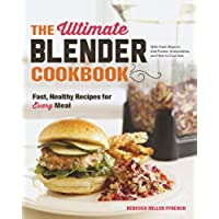 The Ultimate Blender Cookbook: Fast, Healthy Recipes