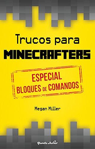 Trucos para minecrafters. Especial bloques de comandos por Megan Miller