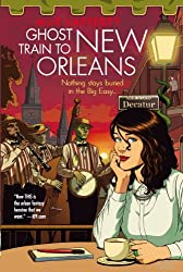 Ghost Train to New Orleans: Book 2 of the Shambling Guides
