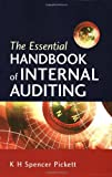 The Essential Handbook of Internal Auditing: Written by K. H. Spencer Pickett, 2005 Edition, Publisher: John Wiley & Sons [Paperback]