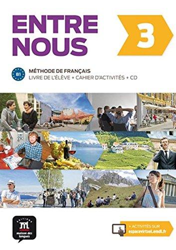Entre nous 3 B1 : Livre de l'élève et cahier d'activités (1CD audio)