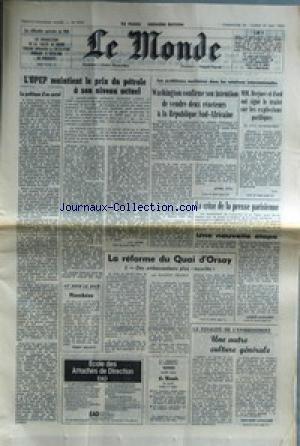 MONDE (LE) [No 9750] du 30/05/1976 - LES DIFFICULTES AGRICOLES DU MIDI - L'OPEP ET LE PRIX DU PETROLE - LA POLITIQUE D'UN CARTEL - LES PROBLEMES NUCLEAIRES DANS LES RELATIONS INTERNATIONALES - WASHINGTON ET LA REPUBLIQUE SUD-AFRICAINE - MM. BREJNE ET FORD - LA CRISE DE LA PRESSE PARISIENNE PAR SAUVAGEOT - L'ENSEIGNEMENT - LA REFORME DU QUAI D'ORSAY PAR DELARUE.