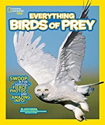 National Geographic Kids Everything Birds of Prey: Swoop in for Seriously Fierce Photos and Amazing Info by Blake Hoena (2015-03-10)