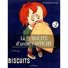 La PUBLICITÉ d'antan s'AFFICHE La réclame d'autrefois (1870-1935) à travers les affiches publicitaires
