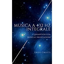 Musica a 432 Hz integrale - Consapevolezza, musica e meditazione