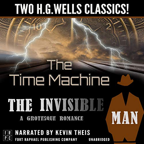 The Time Machine and The Invisible Man: A Grotesque Romance - Unabridged: Two H.G. Wells Classics! Ft-audio