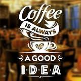 Coffee is always good idea cup Cafe Shop vinyl sticker Window Lettering Wall art sign decor