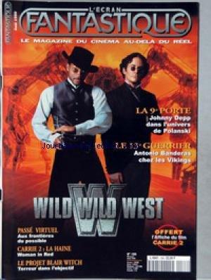 ECRAN FANTASTIQUE (L') [No 188] du 01/08/1999 - LA 9EME PORTE - JOHNNY DEPP - POLANSKI - LE 13EME GUERRIER - ANTINIO BANDERAS CHEZ LES VIKINGS - WILD WILD WEST - AUX FRONTIERES DU POSSIBLE - CARRIE 2 - LE PROJET BLAIR WITCH.