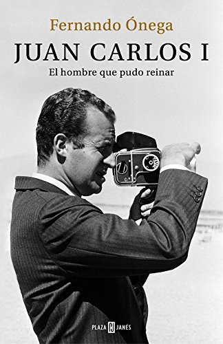 Juan Carlos I: El hombre que pudo reinar/ The Man Who Would Be King
