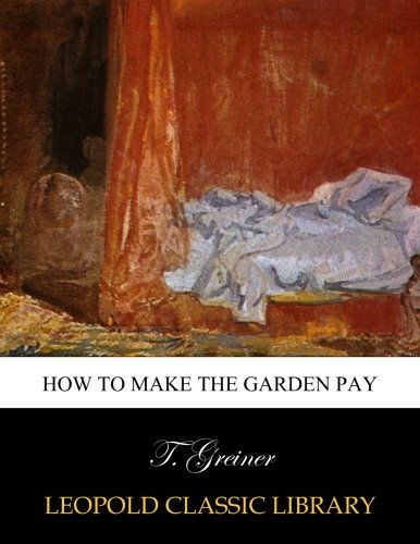 How to make the garden pay por T. Greiner