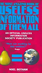 The Most Amazing Book of Useless Information of Them All