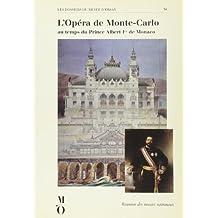 L'Opéra de Monte-Carlo au temps du Prince Albert 1er de Monaco : Exposition, [Paris, Musée d'Orsay, 13 mars-10 juin 1990]