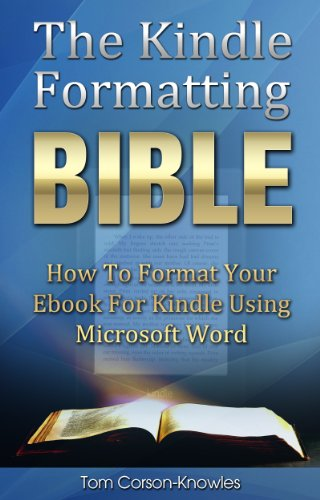The Kindle Formatting Bible: How To Format Your Ebook For Kindle ...