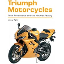 Triumph Motorcycles: Their Renaissance and the Hinckley Factory (Crowood Aviation S.)