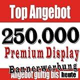 250.000 x Premium Display Bannerwerbung Views - 3 für 2 ( 1x GRATIS )