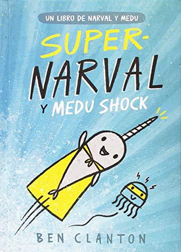 Supernarval y Medu Shock (Juventud Cómics) por Ben Clanton