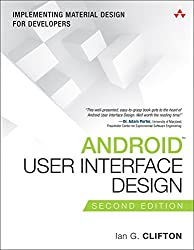 Android User Interface Design: Implementing Material Design for Developers (2nd Edition) (Usability) by Ian G. Clifton (2015-11-29)