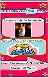 -1-Le goulot de la bouteille -2-Grand Claus et petit Claus (Illustré) (CONTES MERVEILLEUX, (3))