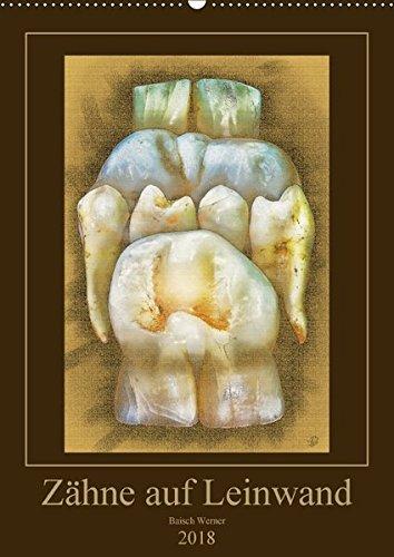 Zähne auf Leinwand (Wandkalender 2018 DIN A2 hoch): Fotografien von echten Zähnen mit Photoshop künstlerisch verfremdet. (Monatskalender, 14 Seiten ) (CALVENDO Gesundheit)