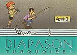 Diapason Turquoise, volume 1 - Carnet de 230 chants traditionnel francophone