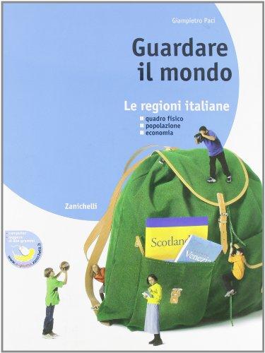 Guardare il mondo. Le regioni italiane. Per la Scuola media. Con espansione online