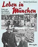 Leben in München: Fotos aus den frühen 60-er Jahren