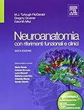 Neuroanatomia con riferimenti funzionali e clinici. Ediz. illustrata