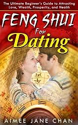 Feng Shui for Dating (Feng Shui For Women Book 4) (English Edition)