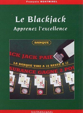 Le Blackjack : Apprenez l'excellence