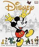Disney: The Ultimate Visual Guide