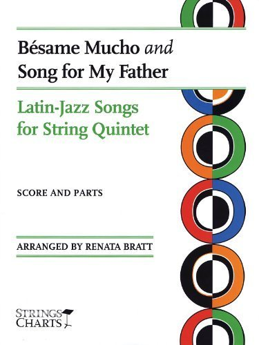 Bésame Mucho and Song for My Father: Latin-Jazz Songs for String Quintet Sheet Music (String Letter Publishing) (Strings) by Renata Bratt (2009-08-03)