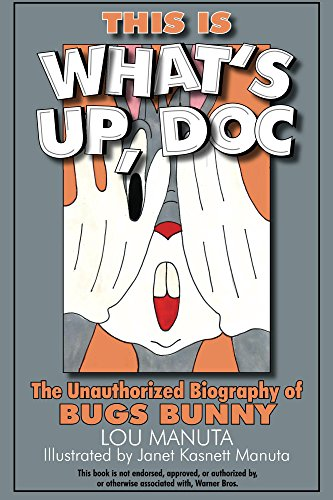 this-is-whats-up-doc-the-unauthorized-biography-of-bugs-bunny