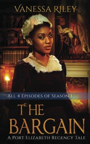 The Bargain: The Complete Season One - Episodes I-IV: A Port Elizabeth Regency Tale: Season One Ir-port