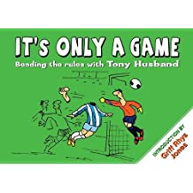 It's Only a Game: Bending the Rules with Tony Husband