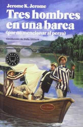Tres Hombres En Una Barca. Por No Mencionar Al Perro (Narrativa (blackie Books))