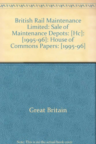 british-rail-maintenance-limited-sale-of-maintenance-depots-hc-1995-96-house-of-commons-papers-1995-