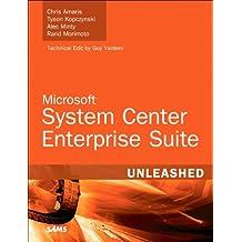 Microsoft System Center Enterprise Suite Unleashed