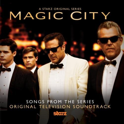 Magic City (Soundtrack from the TV series) by Various Artists (Soundtrack City Magic)