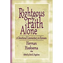 Righteous by Faith Alone - a devotional commentary on Romans