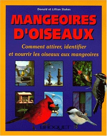 MANGEOIRES D'OISEAUX. Comment attirer, identifier et nourrir les oiseaux aux mangeoires