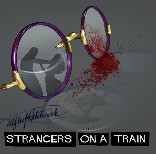 Strangers on a Train - Hitchcock Golden Age Radio Presentation (Golden Age Radio Classics)