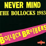 Songtexte von Bollock Brothers - Never Mind the Bollocks 1983